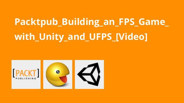آموزش ساخت بازیFPS با Unity وUFPS